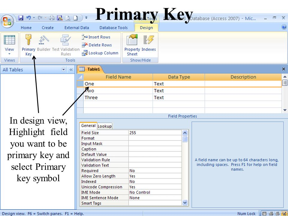 12 In design view, Highlight field you want to be primary key and select Primary key symbol Primary Key