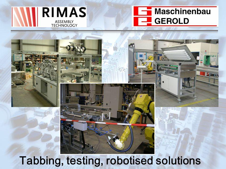 Tabbing, testing, robotised solutions