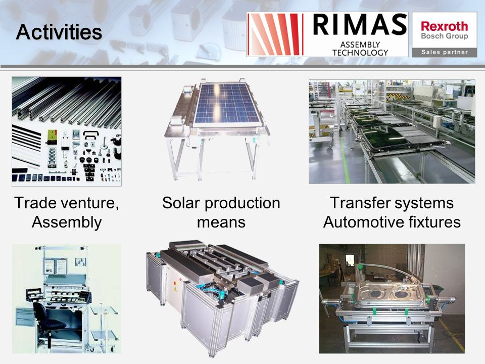 Activities Trade venture, Assembly Solar production means Transfer systems Automotive fixtures