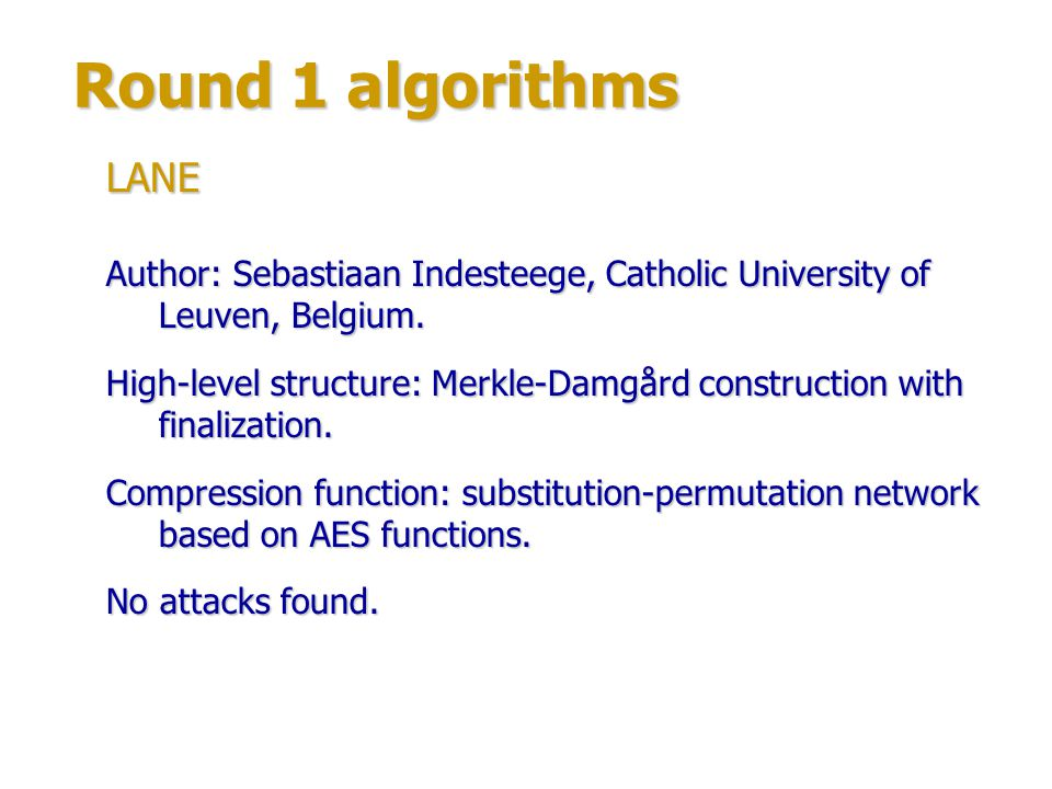 Round 1 algorithms Authors: Shoichi Hirose, Hidenori Kuwakado, Hirotaka Yoshida.