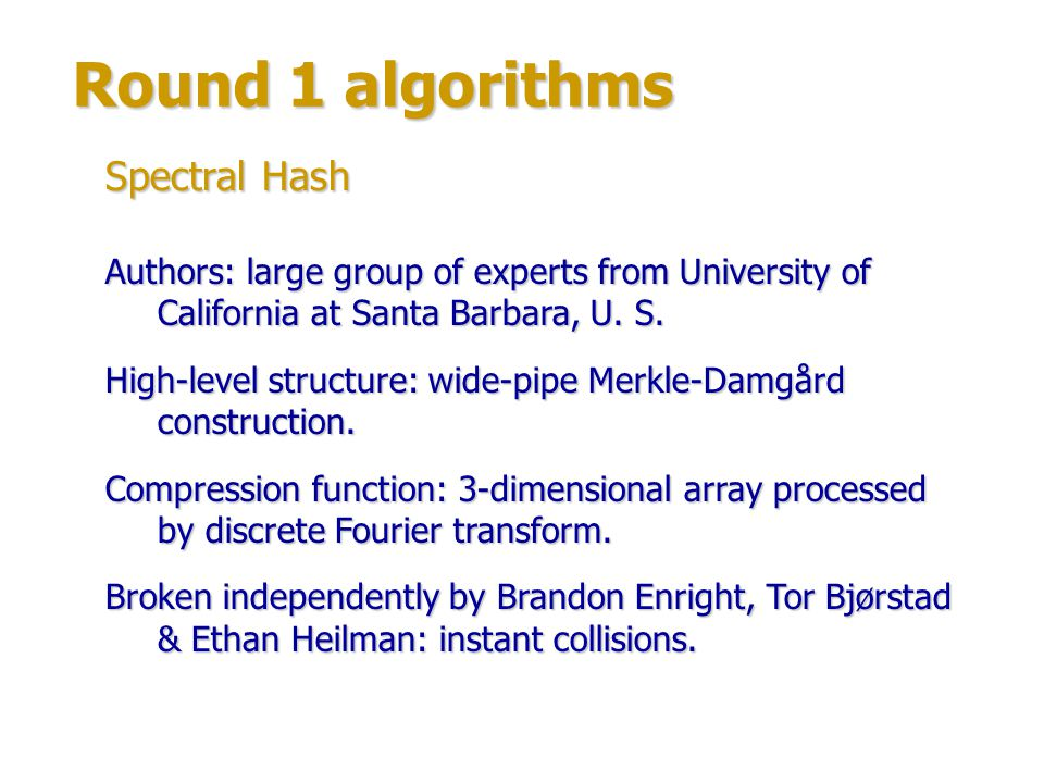 Round 1 algorithms Authors: large group of experts from Israel and U.