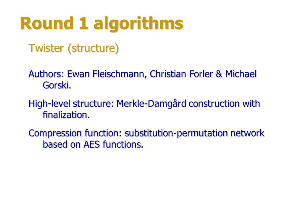Round 1 algorithms Several certification attacks by Florian Mendel, Christian Rechberger & Martin Schläffer, e.