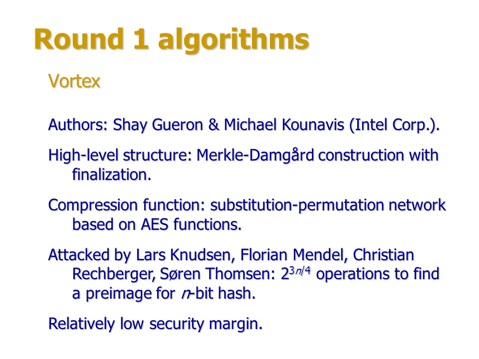 Round 2 algorithms Authors: Jean-Philippe Aumasson, Luca Henzen, Willi Meier, Raphael Phan.