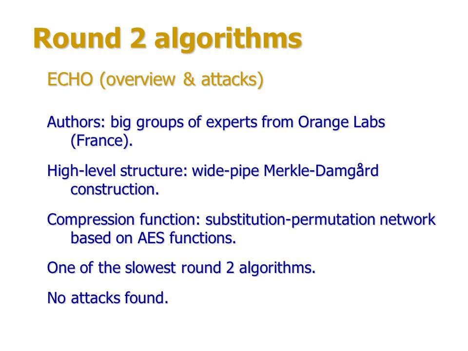 Round 2 algorithms ECHO (structure) Internal state: 4 X 4 array of 128-bit words.