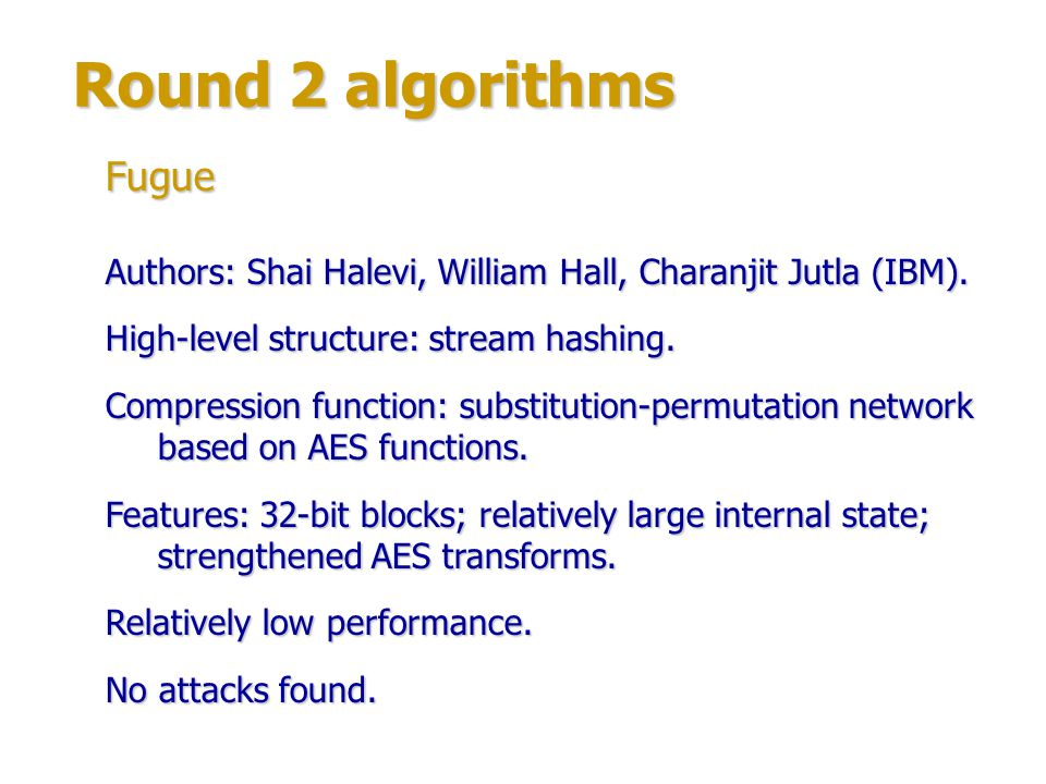 Round 2 algorithms Authors: several experts from Technical University of Denmark & Graz University of Technology, Austria.