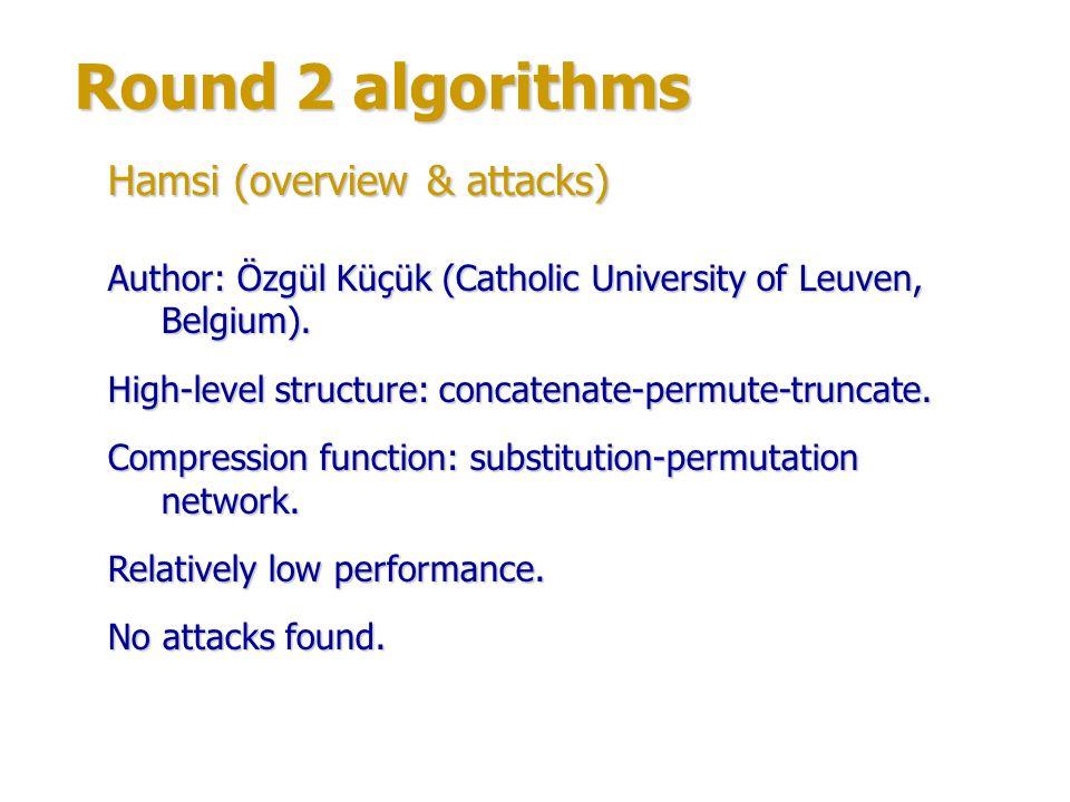 Round 2 algorithms Hamsi (structure) C, P, and T-functions (concatenate-permute-truncate) form Hamsi compression function.
