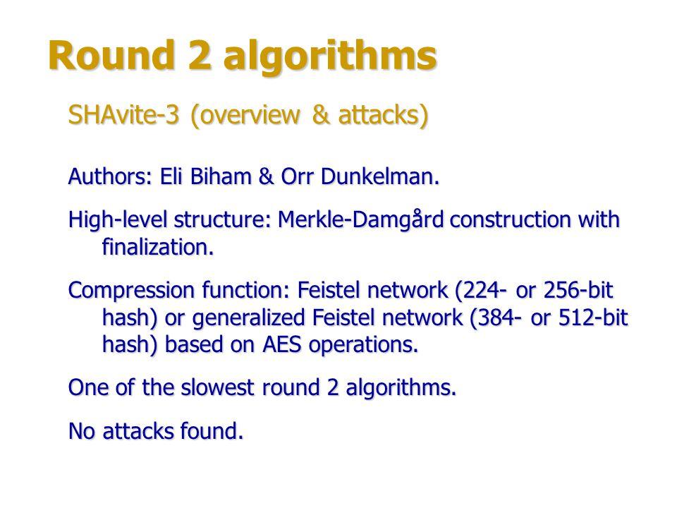 Round 2 algorithms SHAvite-3 (structure) Compression function for 224- or 256-bit hash: