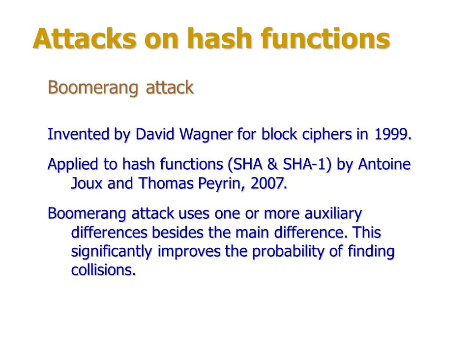 Attacks on hash functions Boomerang attack