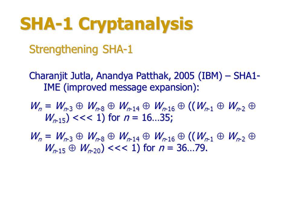 SHA-1 Cryptanalysis SHA-1: Strengthening SHA-1 SHA1-IME: