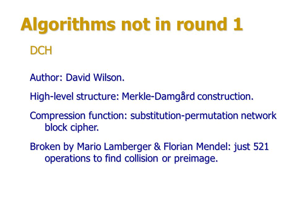Algorithms not in round 1 Author: Natarajan Vijayarangan (Tata Consultancy Services, Ltd.).