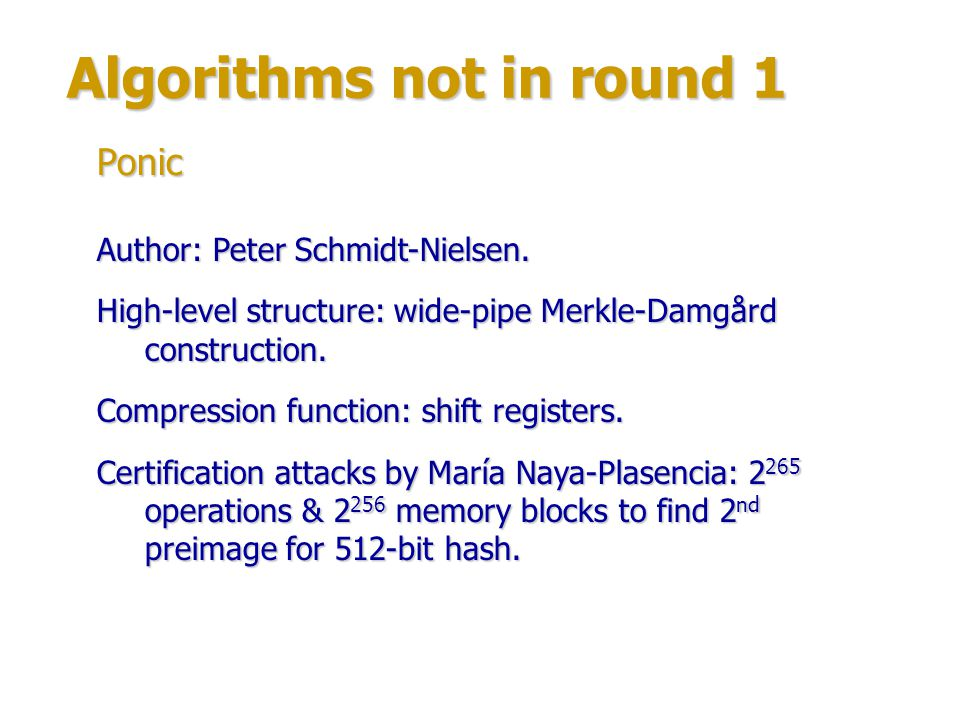 Algorithms not in round 1 Authors: Adem Atalay, Orhun Kara, Ferhat Karakoç and Cevat Manap (National Research Institute of Electronics and Cryptology, Turkey).