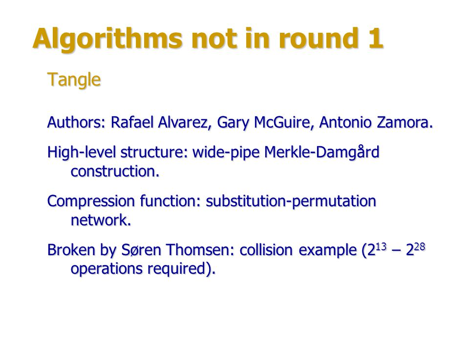 Algorithms not in round 1 Author: John Washburn High-level structure: wide-pipe Merkle-Damgård construction with finalization.