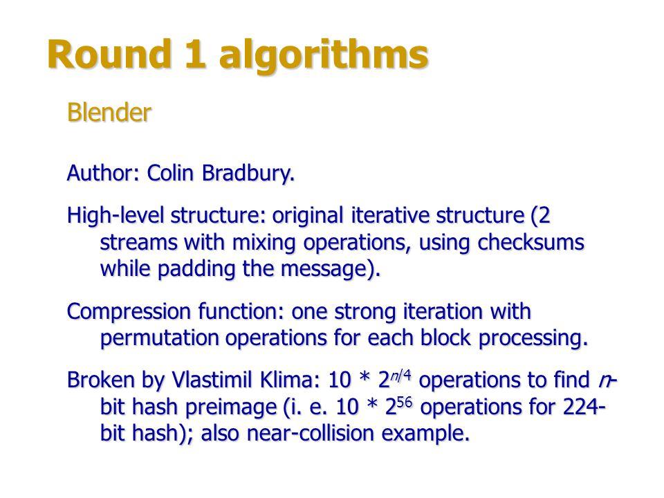 Round 1 algorithms Authors: Dmitry Khovratovich, Alex Biryukov, Ivica Nikolić (University of Luxembourg).