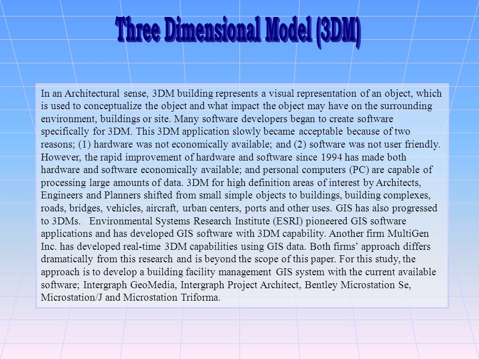 In an Architectural sense, 3DM building represents a visual representation of an object, which is used to conceptualize the object and what impact the object may have on the surrounding environment, buildings or site.