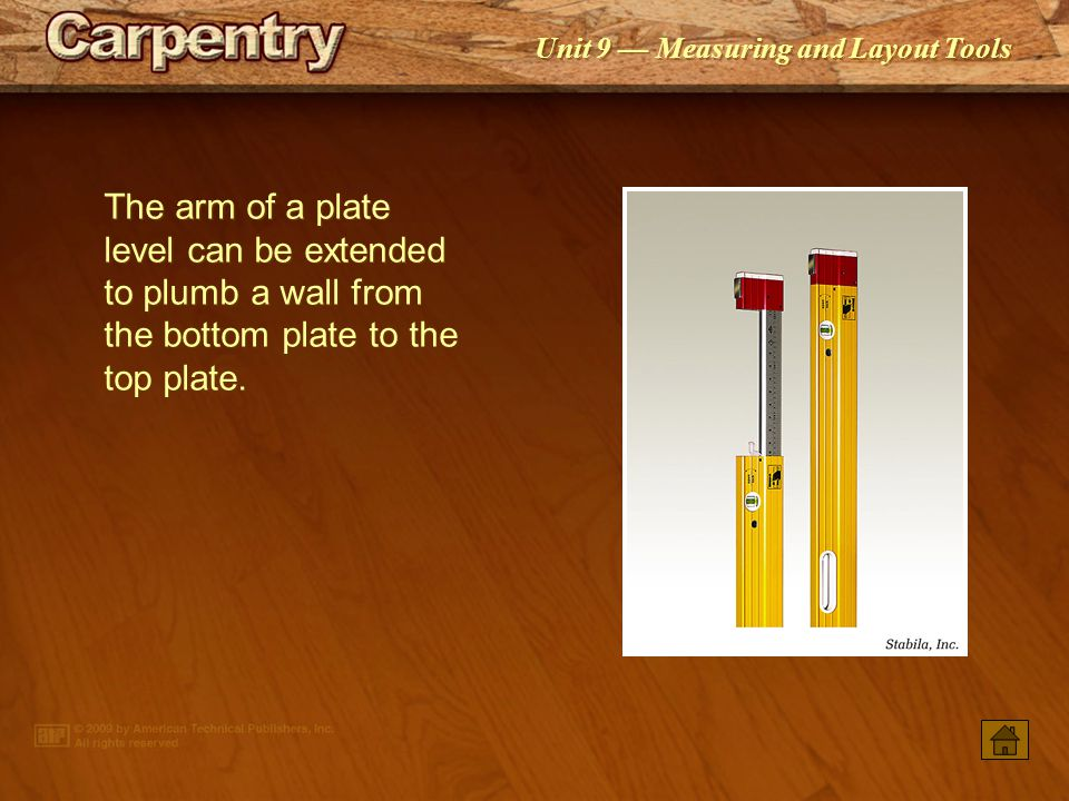 Unit 9 Measuring and Layout Tools A carpenters level should be periodically checked for accuracy.