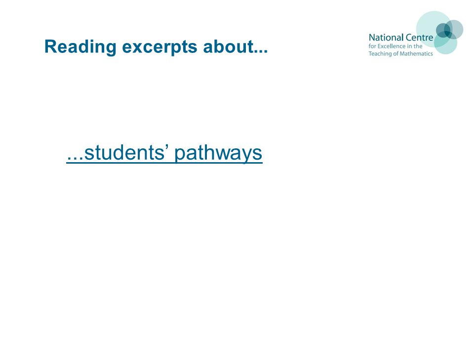 Reading excerpts about......students pathways