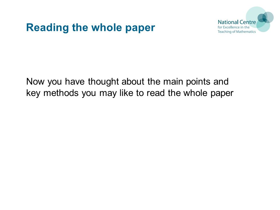 Reading the whole paper Now you have thought about the main points and key methods you may like to read the whole paper