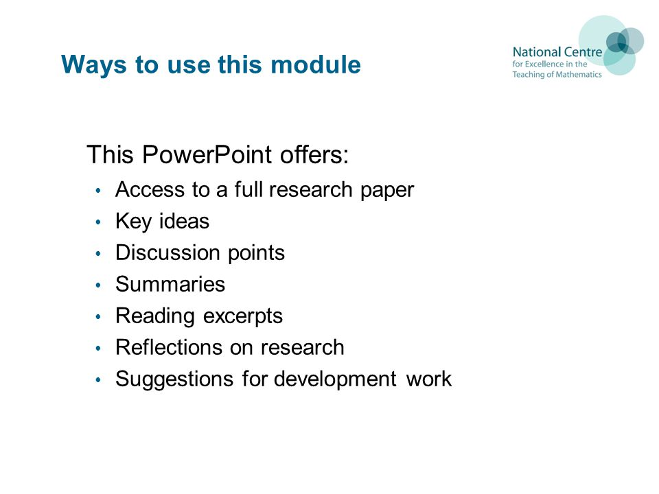 Ways to use this module This PowerPoint offers: Access to a full research paper Key ideas Discussion points Summaries Reading excerpts Reflections on research Suggestions for development work