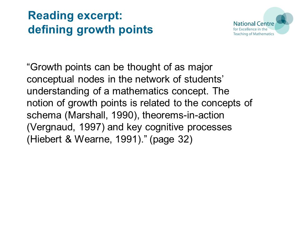 Reading excerpt: defining growth points Growth points can be thought of as major conceptual nodes in the network of students understanding of a mathematics concept.