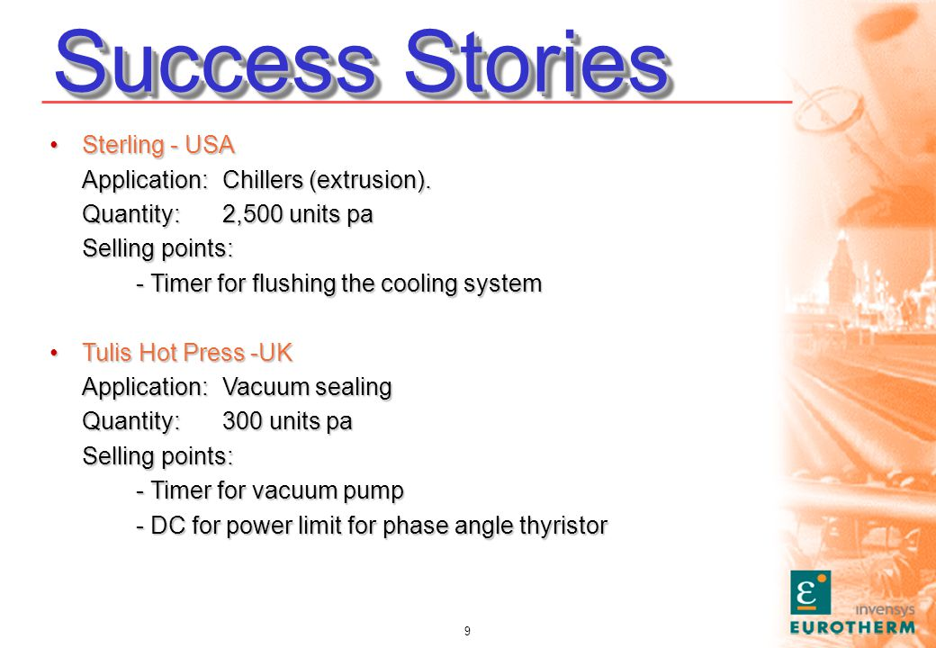 9 Success Stories Sterling - USASterling - USA Application: Chillers (extrusion).