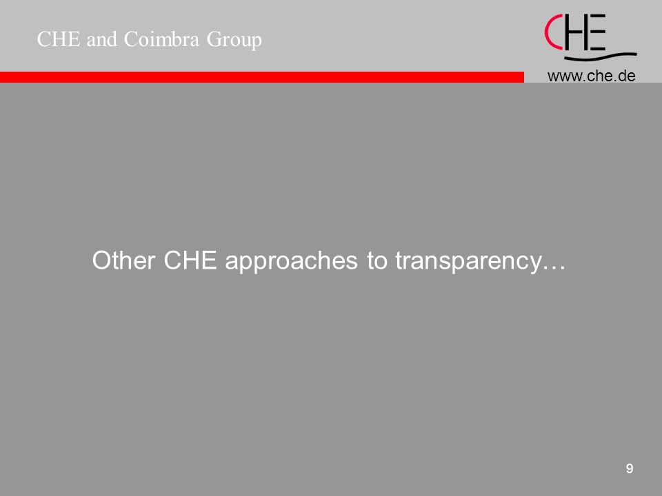 www.che.de CHE and Coimbra Group 9 Other CHE approaches to transparency…