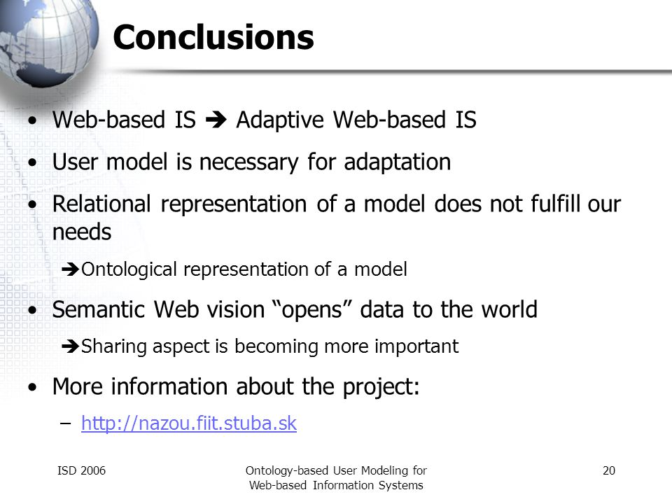 ISD 2006Ontology-based User Modeling for Web-based Information Systems 20 Conclusions Web-based IS Adaptive Web-based IS User model is necessary for a
