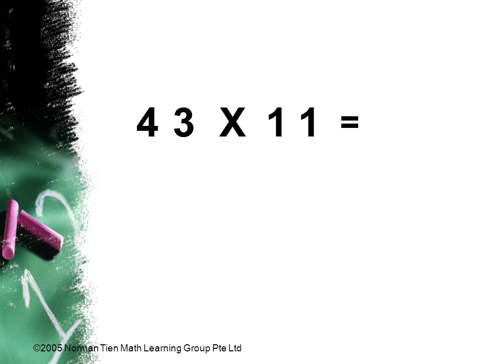 ©2005 Norman Tien Math Learning Group Pte Ltd 34 = 3X114