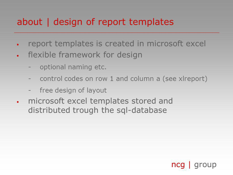 ncg | group report templates is created in microsoft excel flexible framework for design -optional naming etc.