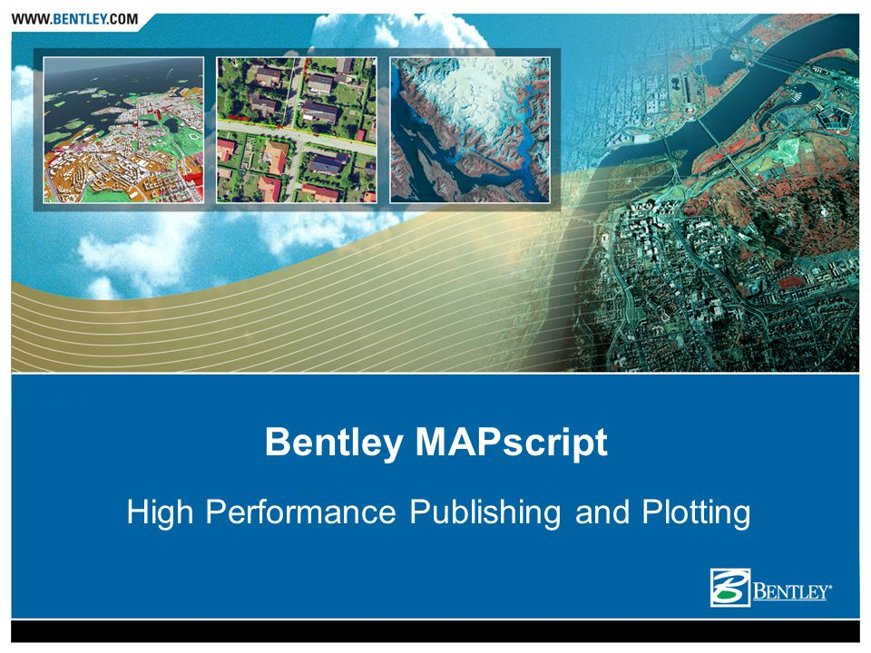 Bentley MAPscript High Performance Publishing and Plotting