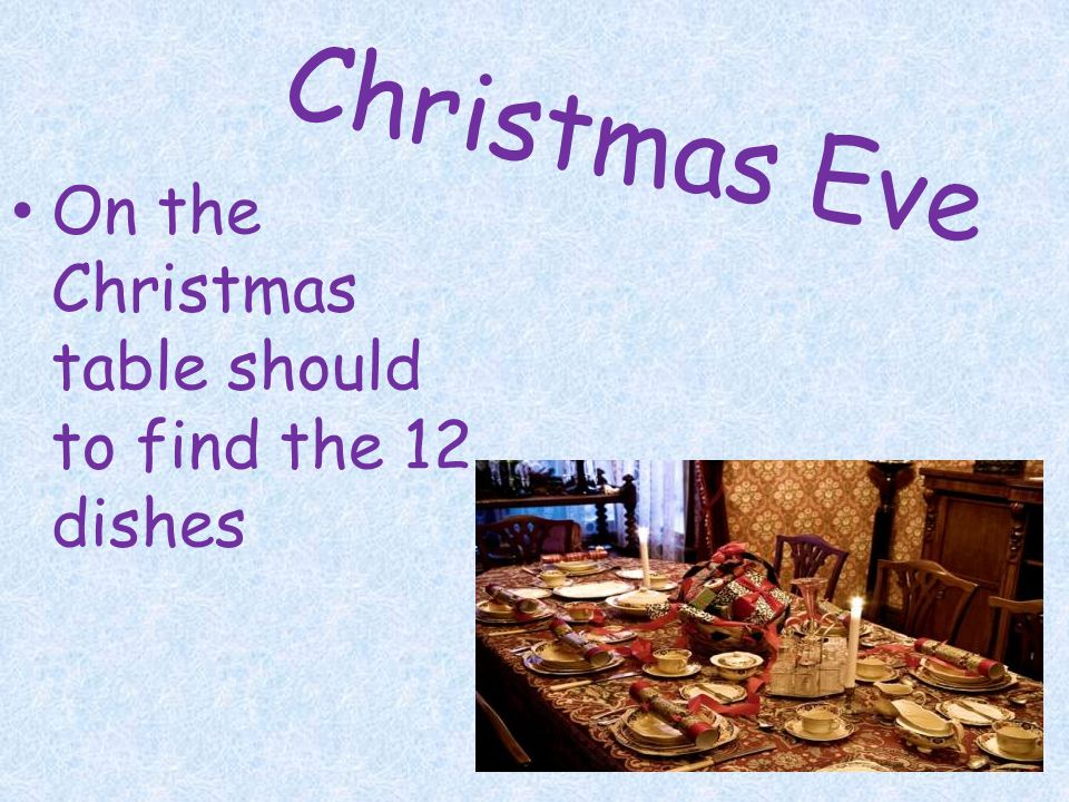 Christmas Eve On the Christmas table should to find the 12 dishes