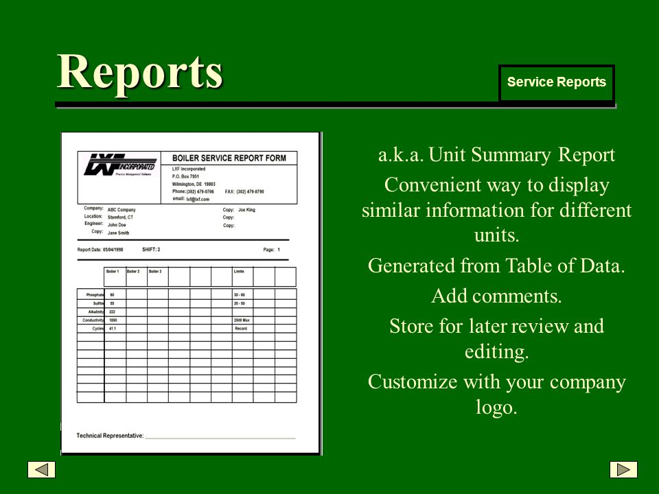 Reports Service Reports a.k.a. Unit Summary Report Convenient way to display similar information for different units. Generated from Table of Data. Ad