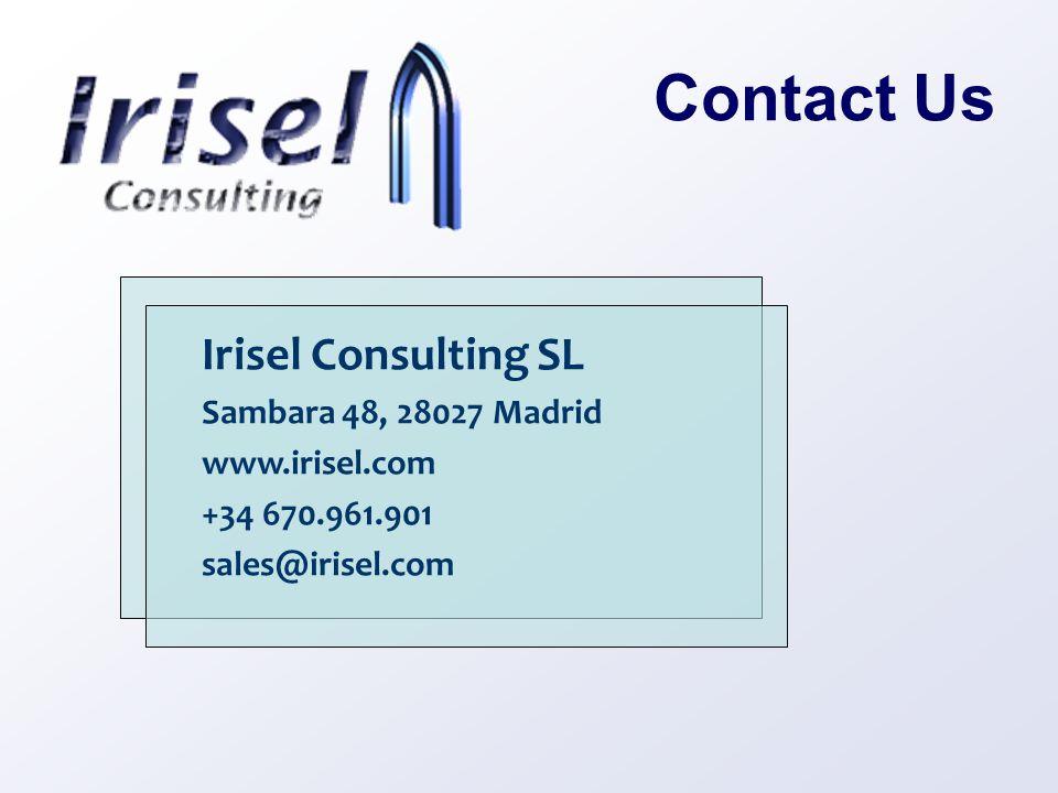 Contact Us Irisel Consulting SL Sambara 48, 28027 Madrid www.irisel.com +34 670.961.901 sales@irisel.com