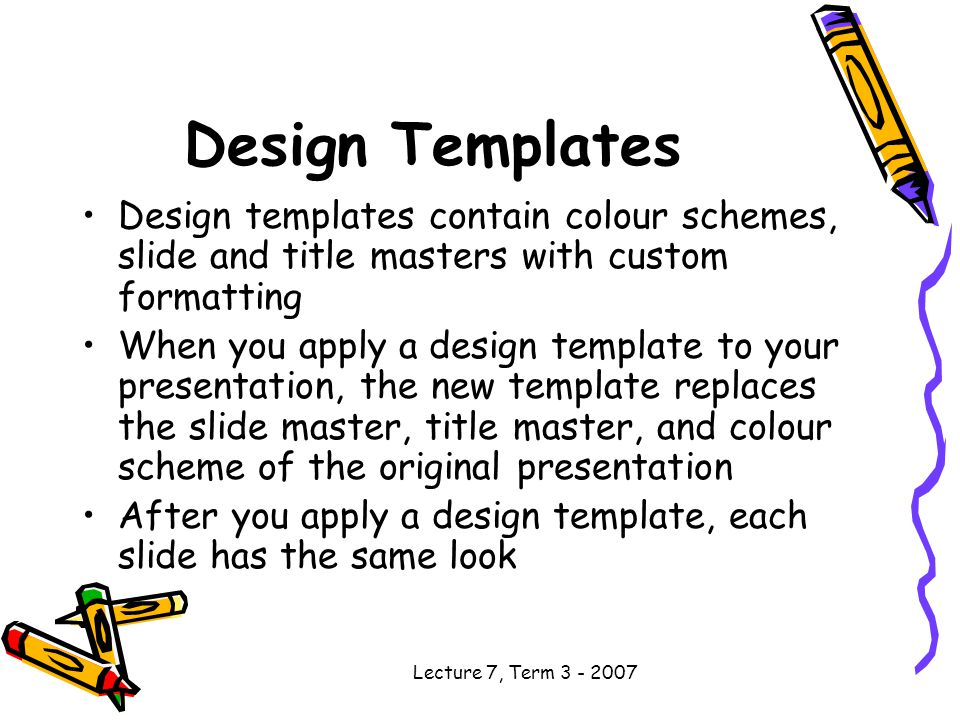 Lecture 7, Term 3 - 2007 The ClipArt Gallery Clip Art Gallery is like a library of pictures Insert ClipArt dialog box has several options for pictures The picture clips are arranged in categories to make it easy to select desired clip from the category