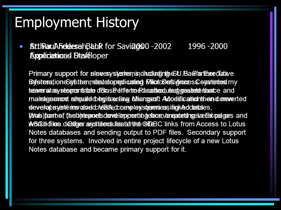 Employment History Primary support for nine systems, including the U.S.