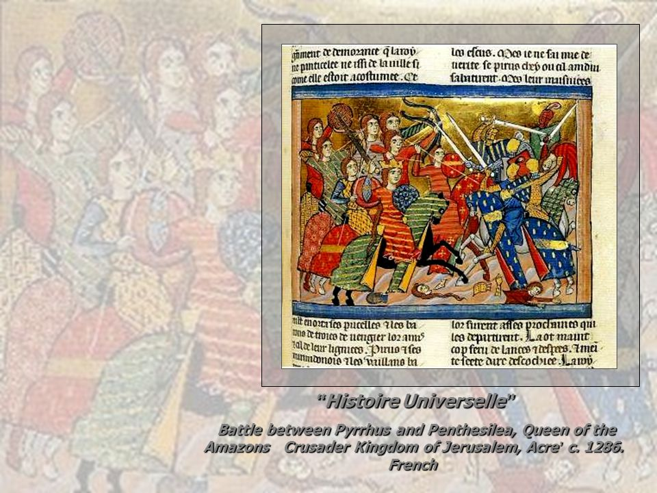 Histoire Universelle Histoire Universelle Battle between Pyrrhus and Penthesilea, Queen of the Amazons Crusader Kingdom of Jerusalem, Acre c. 1286. Fr