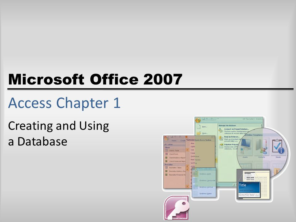 Microsoft Office 2007 Access Chapter 1 Creating and Using a Database