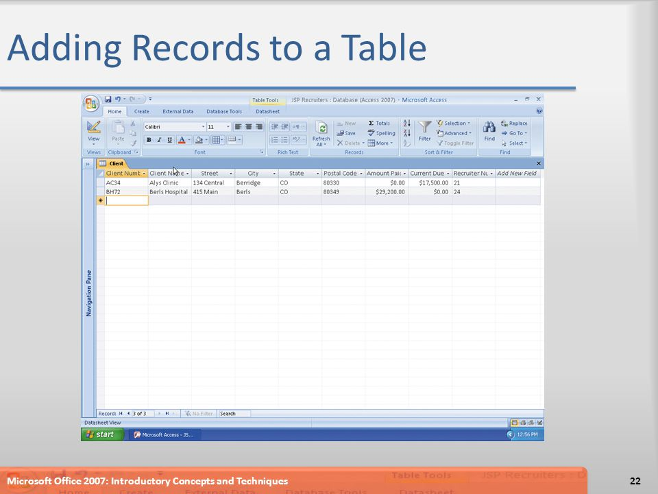 Adding Records to a Table Microsoft Office 2007: Introductory Concepts and Techniques22