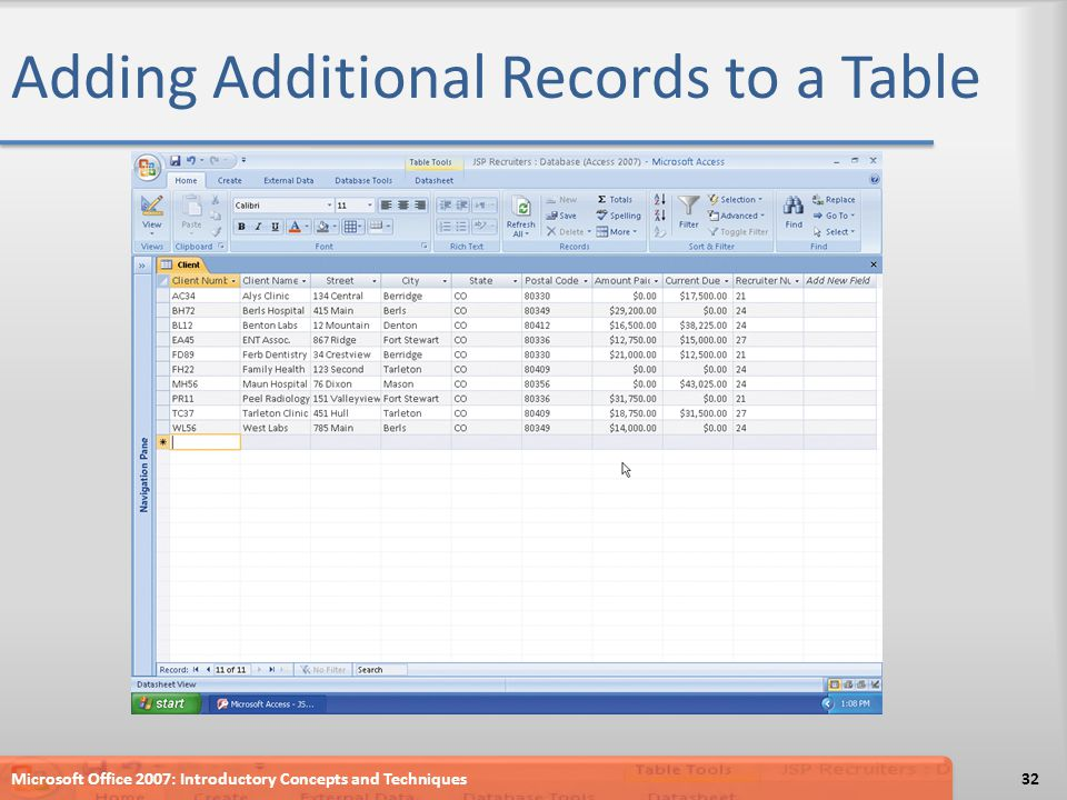 Adding Additional Records to a Table Microsoft Office 2007: Introductory Concepts and Techniques32