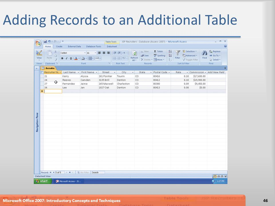 Adding Records to an Additional Table Microsoft Office 2007: Introductory Concepts and Techniques46