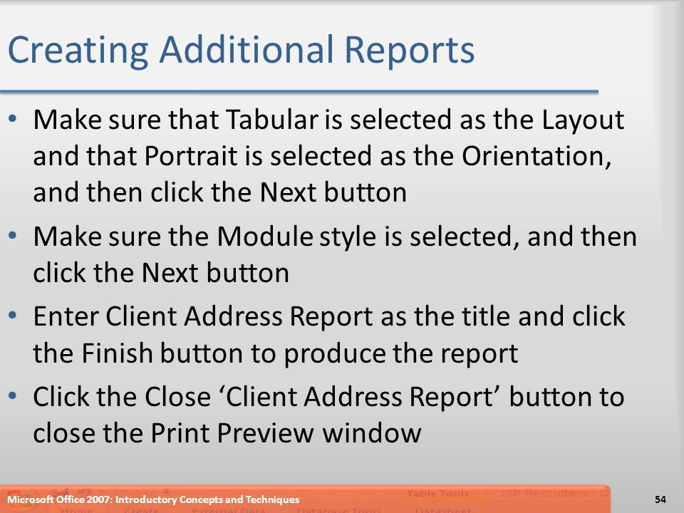 Creating Additional Reports Make sure that Tabular is selected as the Layout and that Portrait is selected as the Orientation, and then click the Next
