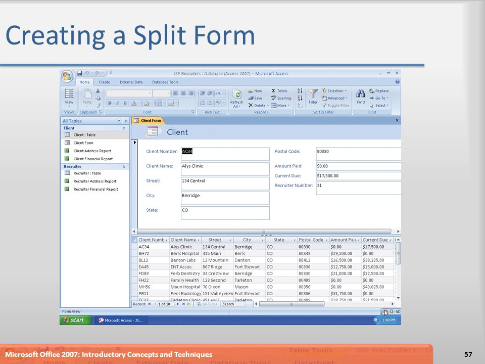 Creating a Split Form Microsoft Office 2007: Introductory Concepts and Techniques57