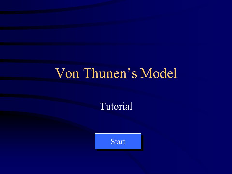 Von Thunens Model Tutorial Start
