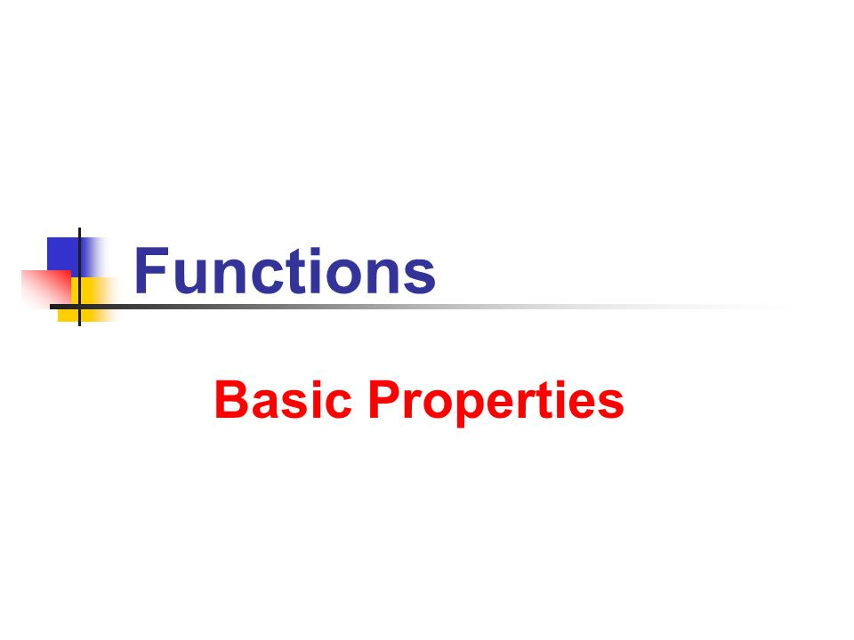 7/9/2013 Functions 22 Functions Examples 1.A = { (b, d), (g, h), (x, y) } 2.