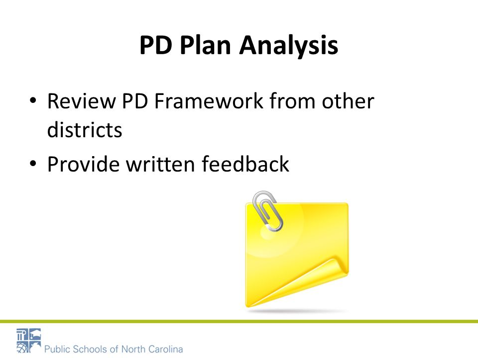 PD Plan Analysis Review PD Framework from other districts Provide written feedback