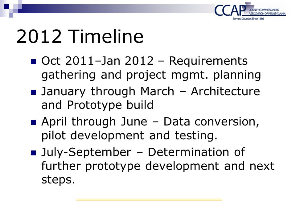 2012 Timeline Oct 2011–Jan 2012 – Requirements gathering and project mgmt. planning January through March – Architecture and Prototype build April thr