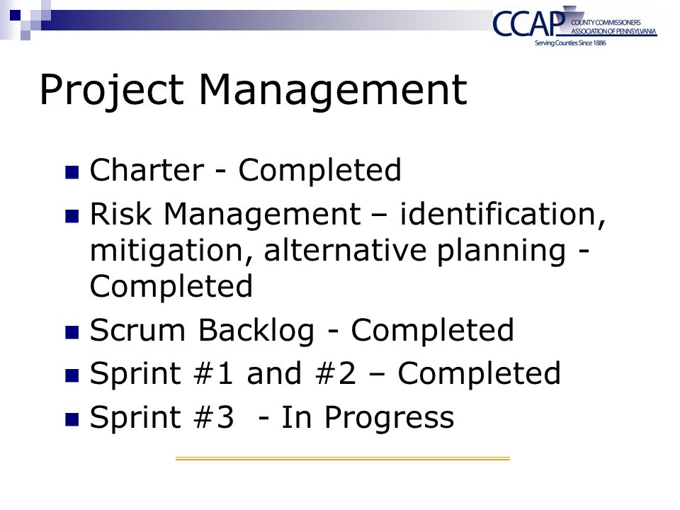 Project Management Charter - Completed Risk Management – identification, mitigation, alternative planning - Completed Scrum Backlog - Completed Sprint
