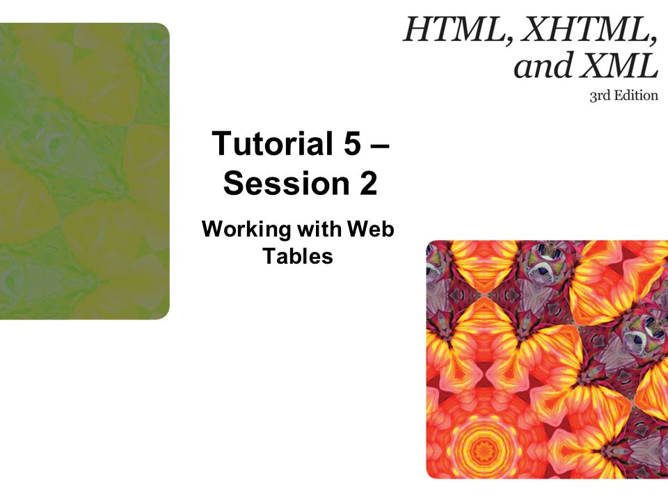 Tutorial 5 – Session 2 Working with Web Tables