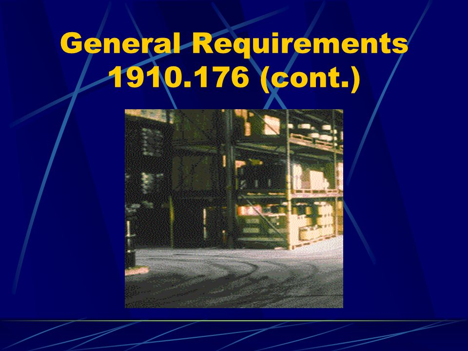 General Requirements 1910.176 (cont.)