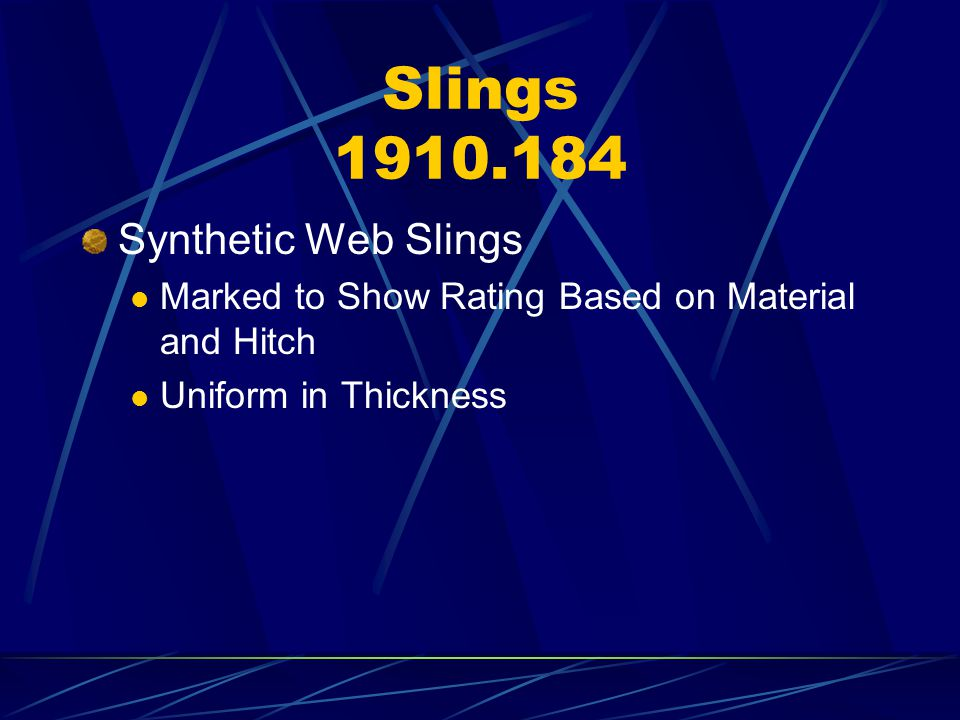 Slings 1910.184 Synthetic Web Slings Marked to Show Rating Based on Material and Hitch Uniform in Thickness