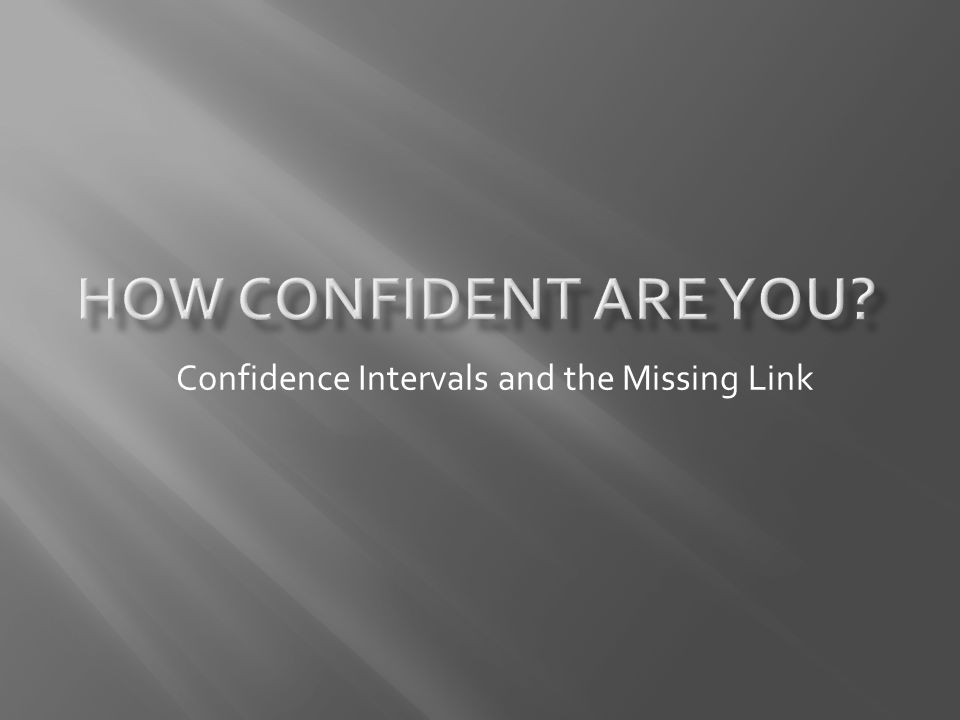 Confidence Intervals and the Missing Link